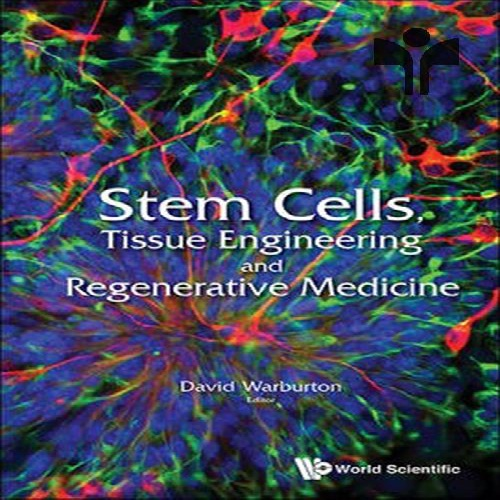 Stem Cells, Tissue Engineering And Regenerative Medicine